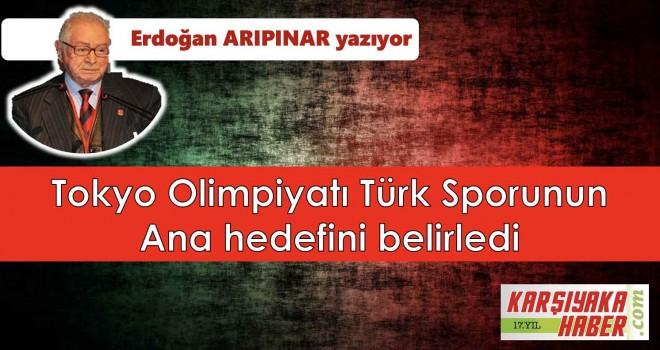 Tokyo Olimpiyatı Türk Sporunun ana hedefini belirledi