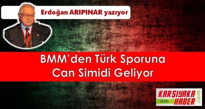 BMM'den Türk Sporuna Can Simidi Geliyor