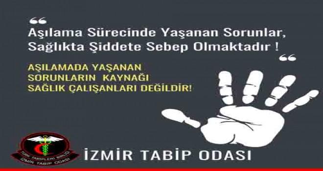 İzmir Tabip Odası: Aşılama sürecinde yaşanan sorunlar, sağlıkta şiddete sebep olmaktadır