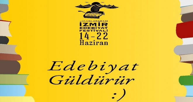4. Uluslararası İzmir Edebiyat Festivali başlıyor