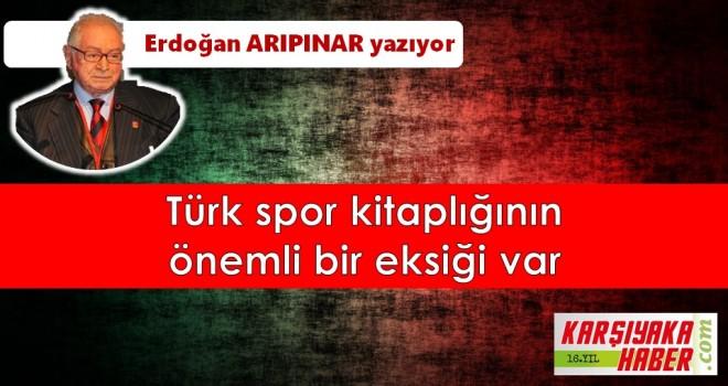Türk spor kitaplığının önemli bir eksiği var