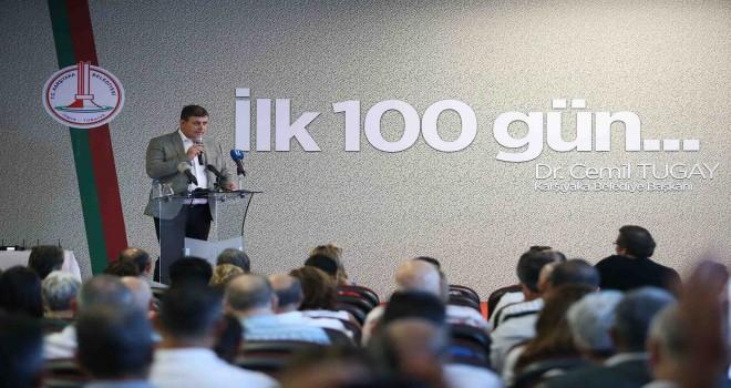 Başkan Tugay ''İlk 100 Günü''nü anlattı