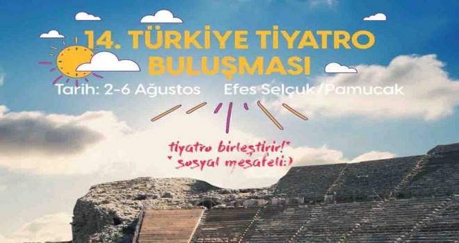14.Türkiye Tiyatro Buluşması Efes Selçuk'ta başlıyor