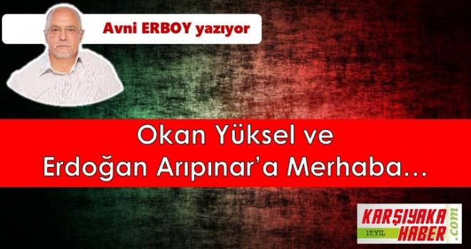 Okan Yüksel ve Erdoğan Arıpınar'a Merhaba…